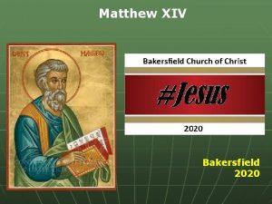Matthew XIV Bakersfield 2020 Matthew 20 1 16