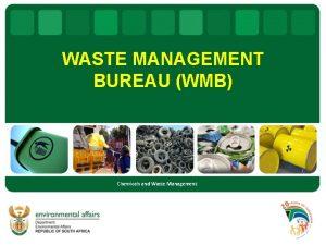 WASTE MANAGEMENT BUREAU WMB Chemicals and Waste Management