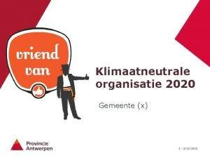 Klimaatneutrale organisatie 2020 Gemeente x 1 2112020 Inhoud
