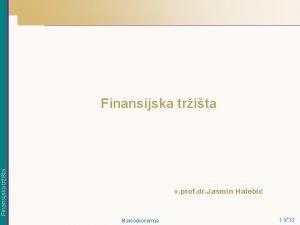 Finansijska trita v prof dr Jasmin Halebi Makroekonomija