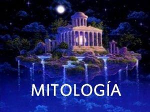 MITOLOGA El origen del universo EROS A partir