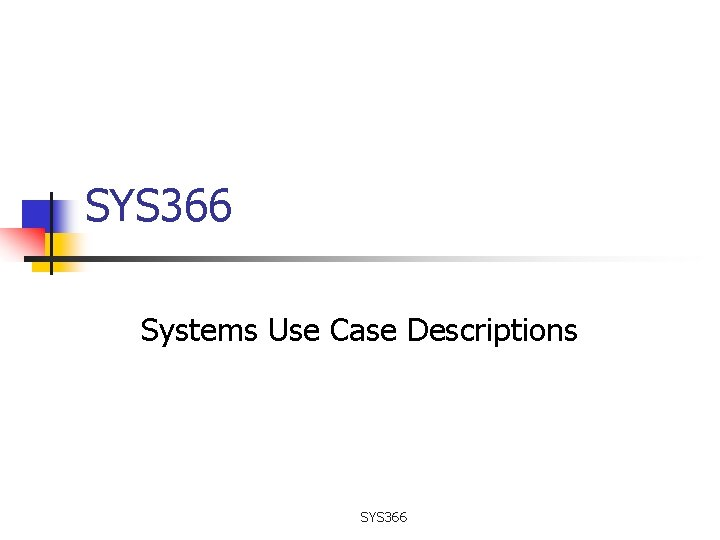 SYS 366 Systems Use Case Descriptions SYS 366
