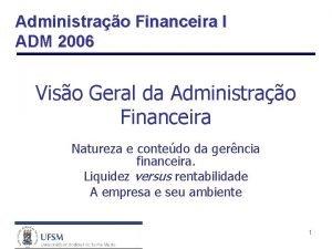 Administrao Financeira I ADM 2006 Viso Geral da