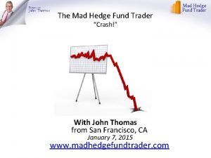The Mad Hedge Fund Trader Crash With John