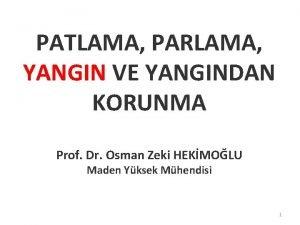 PATLAMA PARLAMA YANGIN VE YANGINDAN KORUNMA Prof Dr