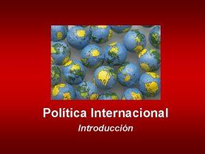 Poltica Internacional Introduccin El mbito de la poltica