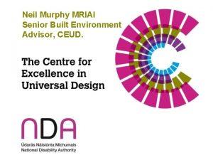 Neil Murphy MRIAI Senior Built Environment Advisor CEUD