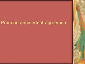 Pronoun antecedentagreement Pronoun Defined A pronoun is a