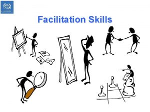 Facilitation Skills Exemplary Trainers What are the discrete
