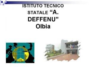 ISTITUTO TECNICO STATALE A DEFFENU Olbia Istituto Tecnico