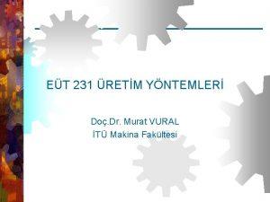 EUT 231 retim Yntemleri Do Dr Murat VURAL