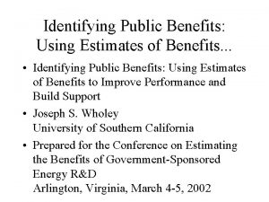 Identifying Public Benefits Using Estimates of Benefits Identifying