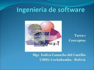 Ingeniera de software Tarea 1 Conceptos Mgr Indira