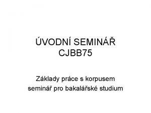 VODN SEMIN CJBB 75 Zklady prce s korpusem