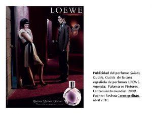Publicidad del perfume Quizs Quizs de la casa