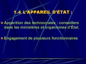 1 4 LAPPAREIL DTAT Apparition des technocrates conseillers