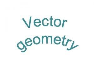 Vectors Geometry KUS objectives BAT solve problems with