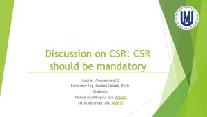 Discussion on CSR CSR should be mandatory Course
