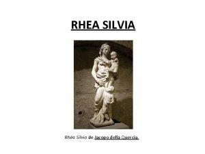 RHEA SILVIA Rha Silvia de Jacopo della Quercia
