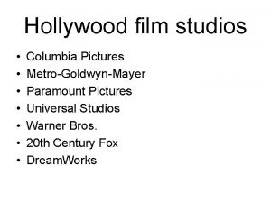 Hollywood film studios Columbia Pictures MetroGoldwynMayer Paramount Pictures