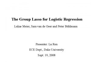 The Group Lasso for Logistic Regression Lukas Meier