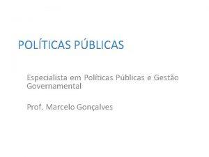POLTICAS PBLICAS Especialista em Polticas Pblicas e Gesto
