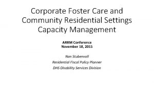 Corporate Foster Care and Community Residential Settings Capacity