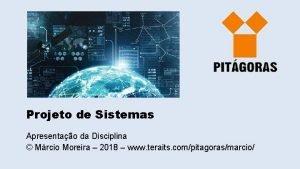 Projeto de Sistemas Apresentao da Disciplina Mrcio Moreira