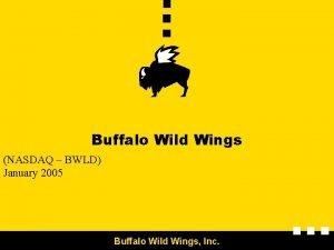 Buffalo Wild Wings NASDAQ BWLD January 2005 Buffalo