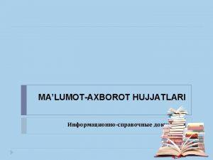 Reja Malumotaxborot hujjatlarining vazifasi Malumotaxborot hujjatlarining turlari Tarjimayi