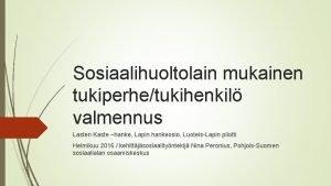 Sosiaalihuoltolain mukainen tukiperhetukihenkil valmennus Lasten Kaste hanke Lapin