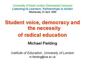 University of East London Docklands Campus Listening to