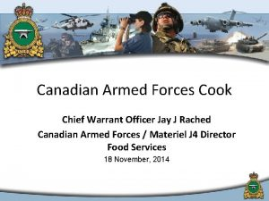 Canadian Armed Forces Cook Chief Warrant Officer Jay