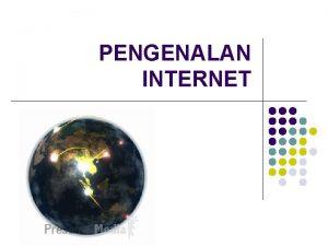 PENGENALAN INTERNET Materi l l l Sejarah internet