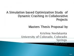A Simulation based Optimization Study of Dynamic Crashing