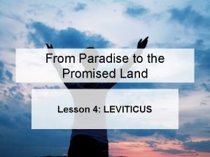 From Paradise to the Promised Land Lesson 4