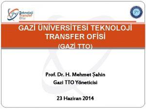 GAZ NVERSTES TEKNOLOJ TRANSFER OFS GAZ TTO Prof