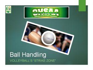Ball Handling VOLLEYBALLS STRIKE ZONE 2 Ball Handling