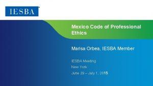 Mexico Code of Professional Ethics Marisa Orbea IESBA