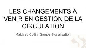 LES CHANGEMENTS VENIR EN GESTION DE LA CIRCULATION