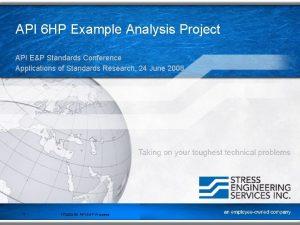 API 6 HP Example Analysis Project API EP