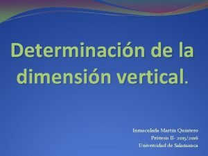 Determinacin de la dimensin vertical Inmaculada Martn Quintero