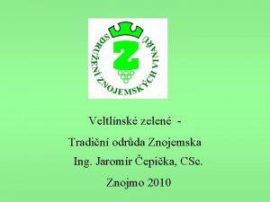 Veltlnsk zelen Tradin odrda Znojemska Ing Jaromr epika