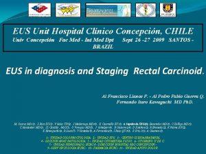 EUS Unit Hospital Clnico Concepcin CHILE Univ Concepcin