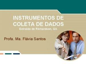 INSTRUMENTOS DE COLETA DE DADOS Extrado de Richardson
