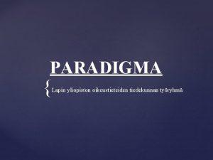 PARADIGMA Lapin yliopiston oikeustieteiden tiedekunnan tyryhm Tausta Syksyll