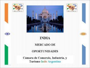 INDIA MERCADO DE OPORTUNIDADES Cmara de Comercio Industria