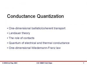 Conductance Quantization Onedimensional ballisticcoherent transport Landauer theory The