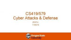 CS 419579 Cyber Attacks Defense ROP 110519 execve
