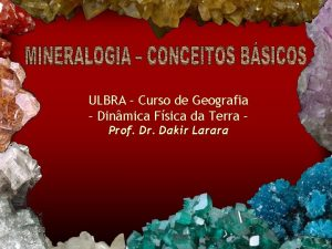 ULBRA Curso de Geografia Dinmica Fsica da Terra